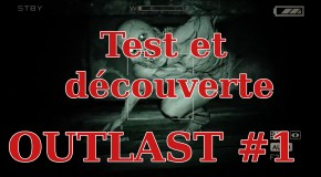 Gameplay découverte et test de Outlast sur PC